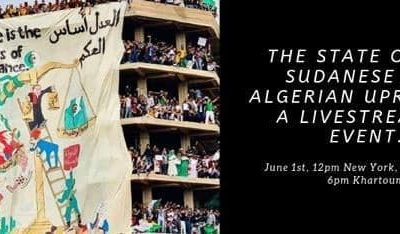 The State of the Sudanese & Algerian Uprisings: Livestream Event, June 1, 2019